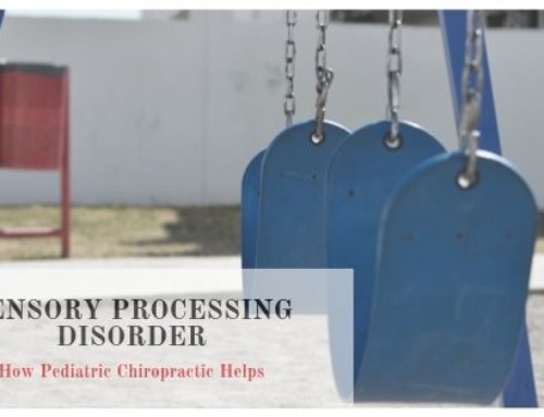 Sensory Processing Disorder (How Pediatric Chiropractic Helps)